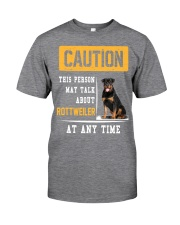 THIS PERSON MAY TALK ABOUT ROTTWEILER AT ANY TIME Classic T-Shirt front