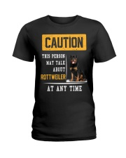 THIS PERSON MAY TALK ABOUT ROTTWEILER AT ANY TIME Ladies T-Shirt thumbnail