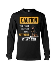 THIS PERSON MAY TALK ABOUT ROTTWEILER AT ANY TIME Long Sleeve Tee thumbnail