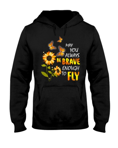 May You Always Be Brave Enough To Fly