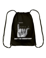 DON'T YOU UNDERSTAND Drawstring Bag thumbnail