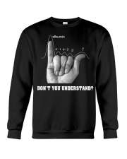 DON'T YOU UNDERSTAND Crewneck Sweatshirt thumbnail