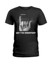 DON'T YOU UNDERSTAND Ladies T-Shirt thumbnail