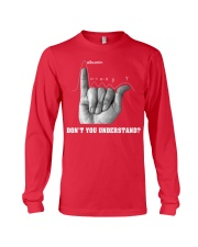 DON'T YOU UNDERSTAND Long Sleeve Tee front