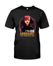 I AM NOT ARROGANT Classic T-Shirt front