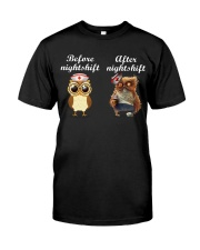 BEFORE NIGHTSHIF - AFTER NIGHTSHIFT Classic T-Shirt front