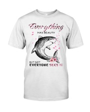 EVERYTHING HAS BEAUTY Classic T-Shirt front