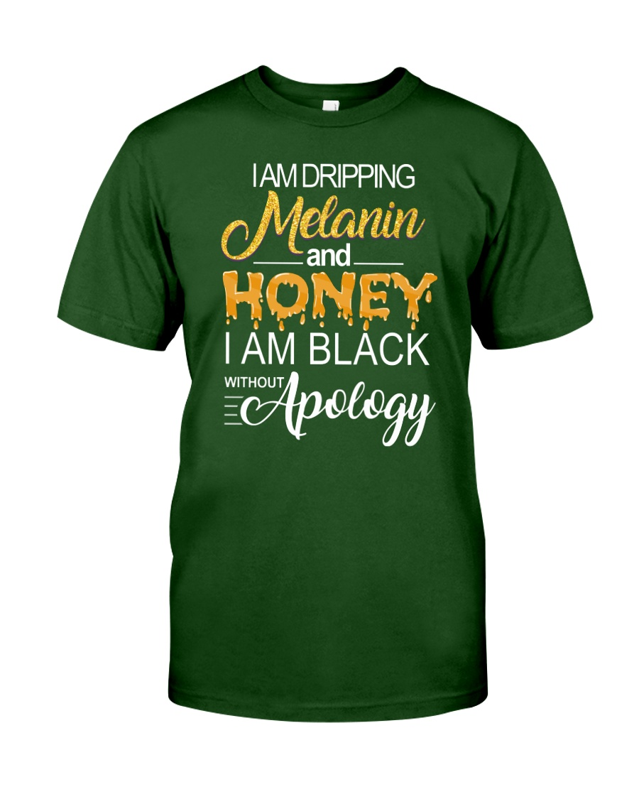 I'M DRIPPING MELANIN AND HONEY Classic T-Shirt