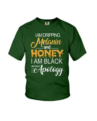 I'M DRIPPING MELANIN AND HONEY