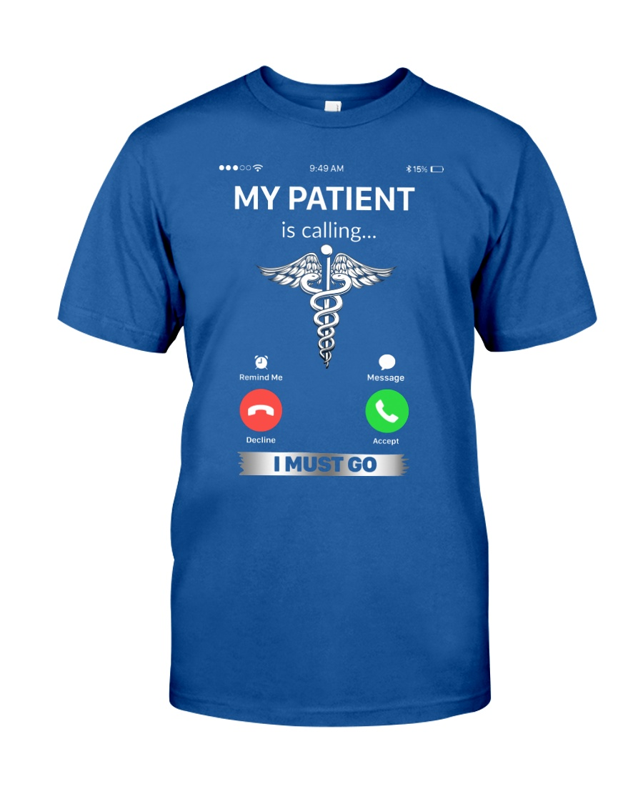MY PATIENT IS CALLING Classic T-Shirt