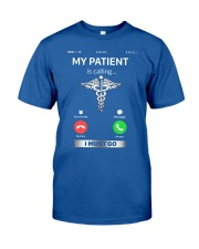 MY PATIENT IS CALLING Classic T-Shirt front