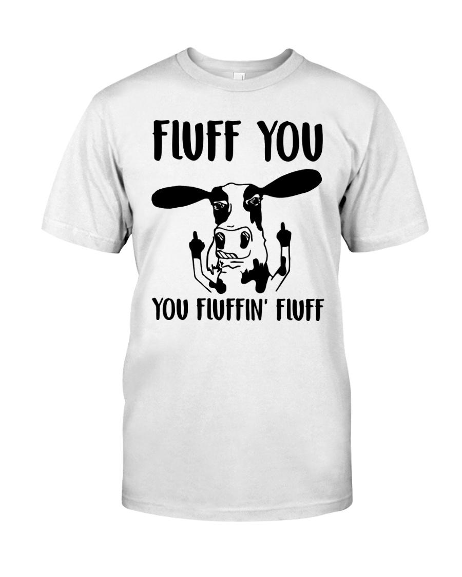 FLUFF YOU Classic T-Shirt