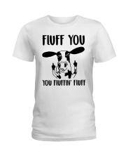 FLUFF YOU Ladies T-Shirt thumbnail