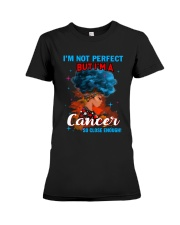 CANCER CLOSE ENOUGH TO PERFECT Premium Fit Ladies Tee thumbnail