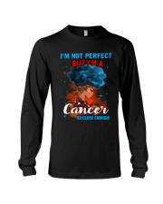 CANCER CLOSE ENOUGH TO PERFECT Long Sleeve Tee thumbnail