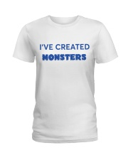 I'VE CREATED MONSTERS Ladies T-Shirt thumbnail