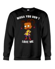 YOU DON'T LOVE ME Crewneck Sweatshirt thumbnail