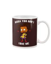 YOU DON'T LOVE ME Mug thumbnail