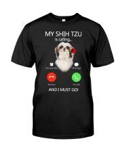 MY SHIH TZU IS CALLING Classic T-Shirt front