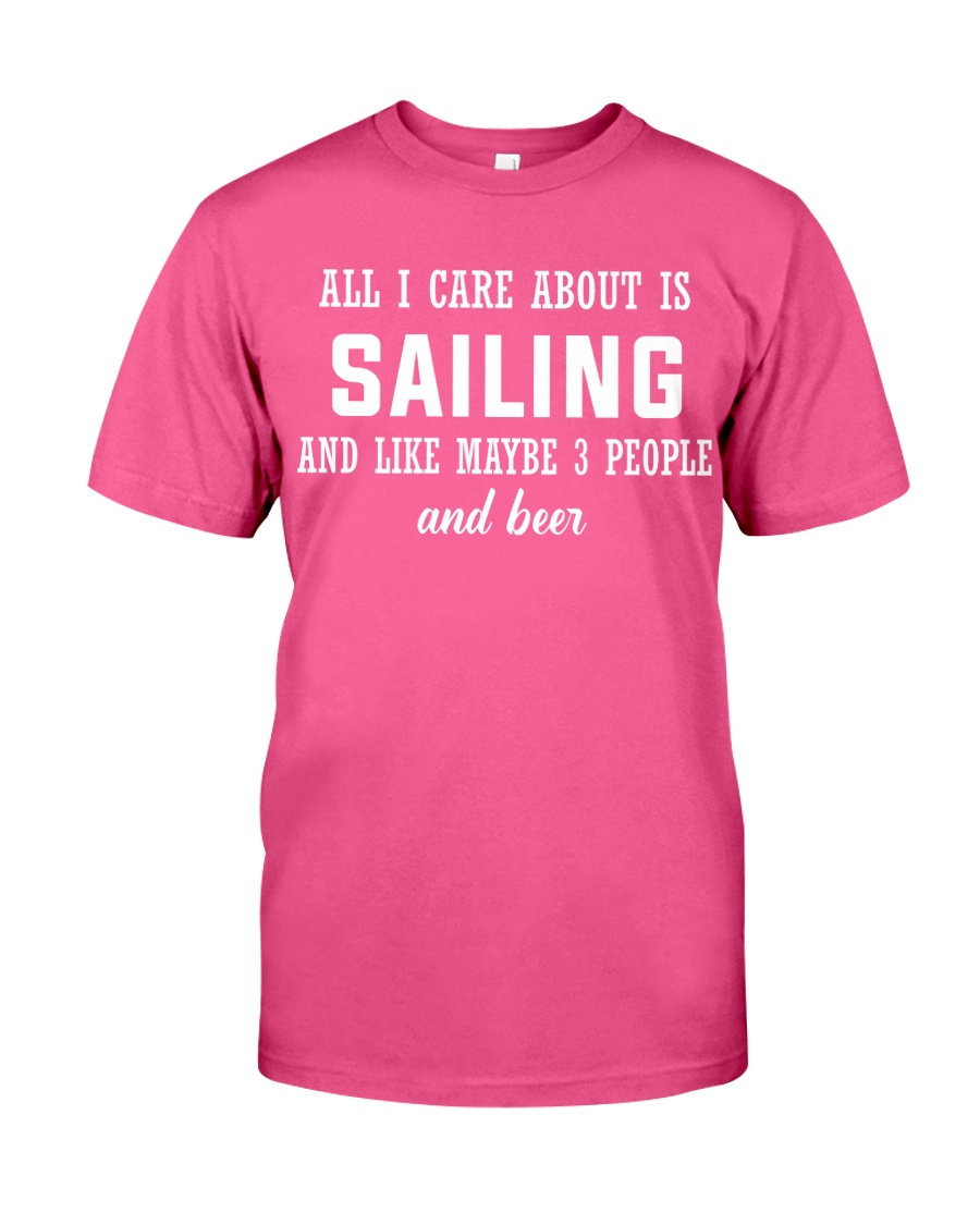 ALL I CARE ABOUT SAILING AND BEER Classic T-Shirt