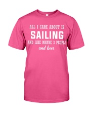 ALL I CARE ABOUT SAILING AND BEER Classic T-Shirt front