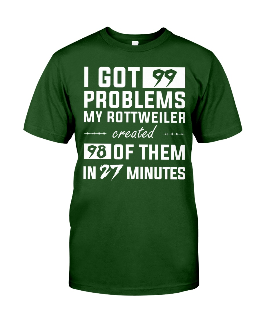MY ROTTWEILER CREATED 98 PROBLEMS Classic T-Shirt