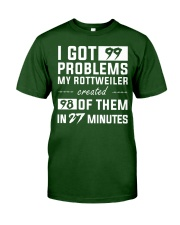 MY ROTTWEILER CREATED 98 PROBLEMS Classic T-Shirt front