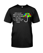 LIFE IS NOT ABOUT WAITING FOR THE STORM Classic T-Shirt front