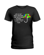 LIFE IS NOT ABOUT WAITING FOR THE STORM Ladies T-Shirt thumbnail