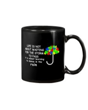 LIFE IS NOT ABOUT WAITING FOR THE STORM Mug thumbnail