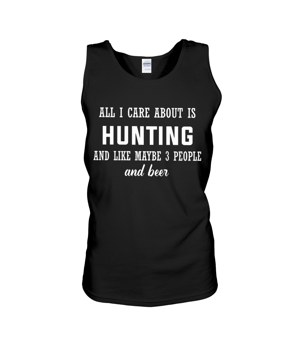 ALL I CARE ABOUT HUNTING AND BEER Unisex Tank