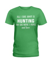 ALL I CARE ABOUT HUNTING AND BEER Ladies T-Shirt front
