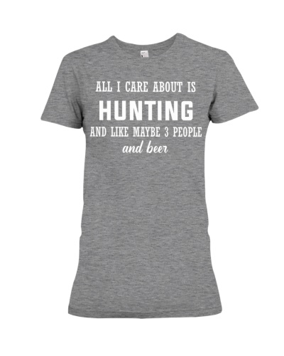 ALL I CARE ABOUT HUNTING AND BEER