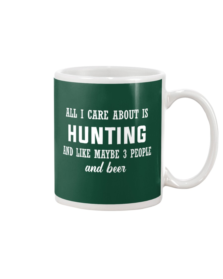 ALL I CARE ABOUT HUNTING AND BEER Mug