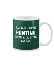 ALL I CARE ABOUT HUNTING AND BEER Mug front