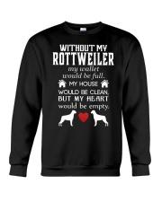 WITHOUT MY ROTTWEILER Crewneck Sweatshirt thumbnail