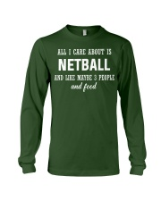 ALL I CARE NETBALL Long Sleeve Tee front