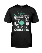 I PLANT ON QUILTING Classic T-Shirt front