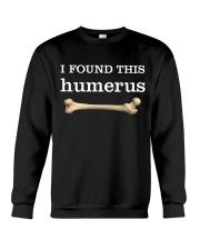 I FOUND THIS HUMERUS Crewneck Sweatshirt thumbnail