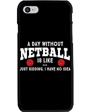 netball-a day without Phone Case thumbnail