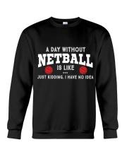 netball-a day without Crewneck Sweatshirt thumbnail