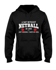 netball-a day without Hooded Sweatshirt thumbnail