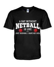 netball-a day without V-Neck T-Shirt thumbnail