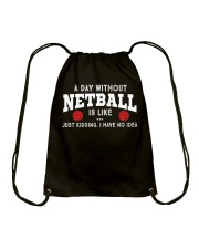 netball-a day without Drawstring Bag thumbnail