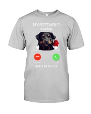 MY ROTTWEILER IS CALLING Classic T-Shirt front