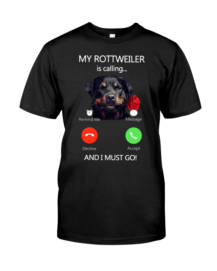 MY ROTTWEILER IS CALLING Classic T-Shirt