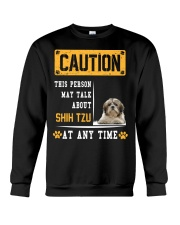 THIS PERSON MAY TALK ABOUT SHIH TZU Crewneck Sweatshirt thumbnail