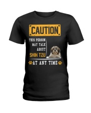 THIS PERSON MAY TALK ABOUT SHIH TZU Ladies T-Shirt thumbnail