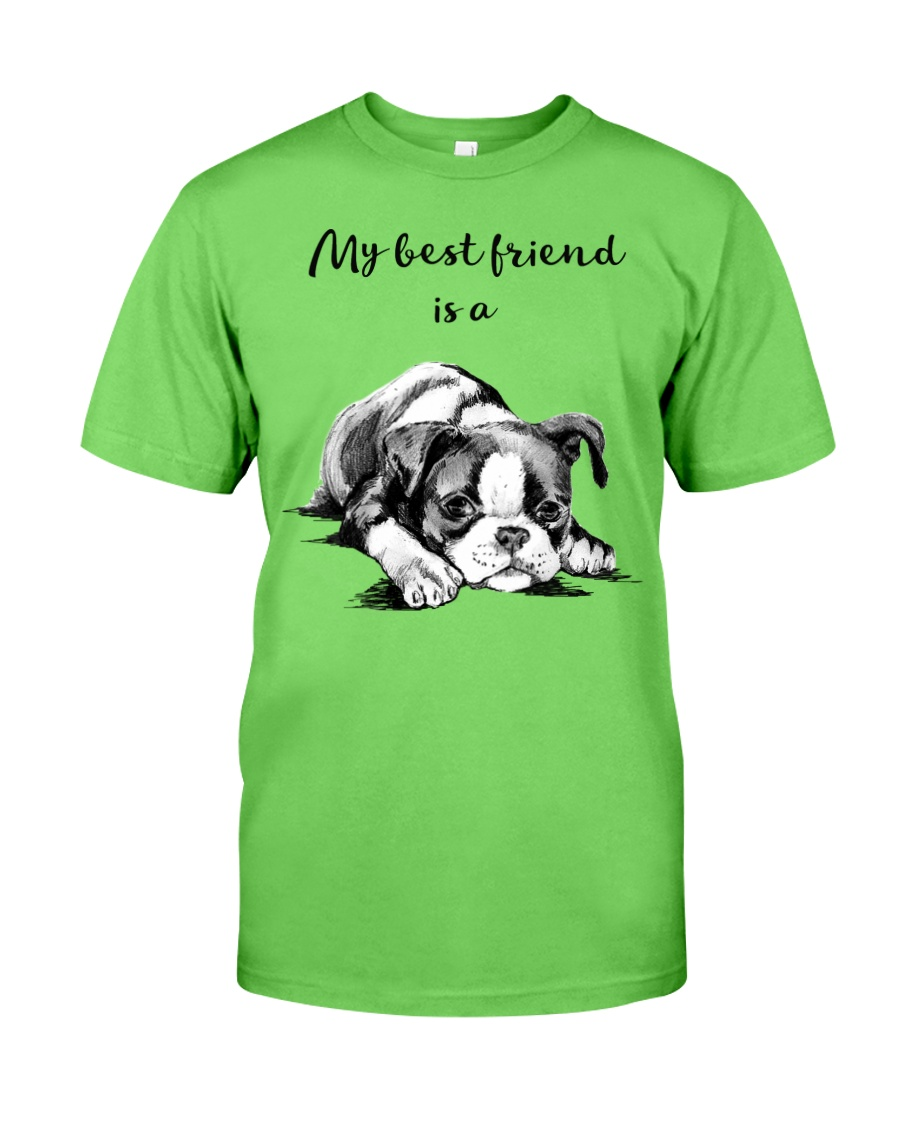 MY BEST FRIEND IS A BOSTON TERRIER Classic T-Shirt