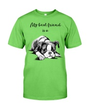 MY BEST FRIEND IS A BOSTON TERRIER Classic T-Shirt front